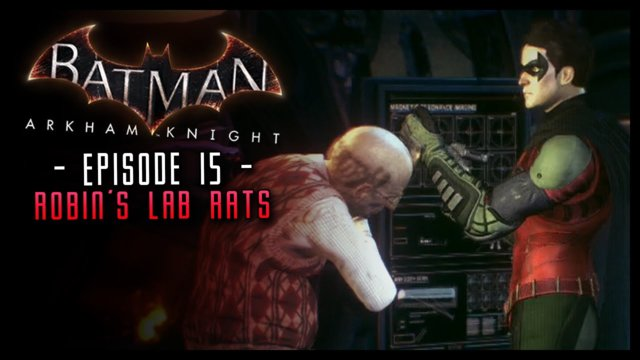 Batman Arkham Knight: PART 15 Robin's Lab Rats