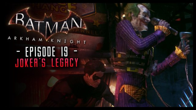 Batman Arkham Knight: Part 19 The Joker's Legacy