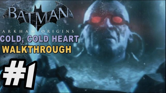 Batman: Arkham Origins - Cold Cold Heart DLC Walkthrough Part 1 Freeze Crashes