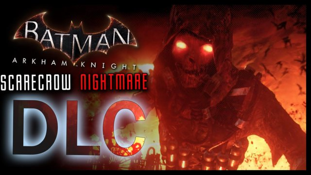 Batman Arkham Knight: Scarecrow Nightmare DLC Challenges