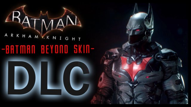 Batman Arkham Knight: DLC Batman Beyond Skin and LORE