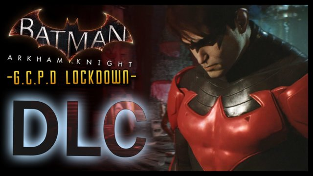 Batman Arkham Knight: DLC GCPD Lockdown (Nightwing Story)