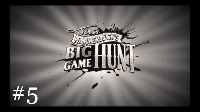 Sir Hammerlock's Big Game Hunt [5] | Already Too Late