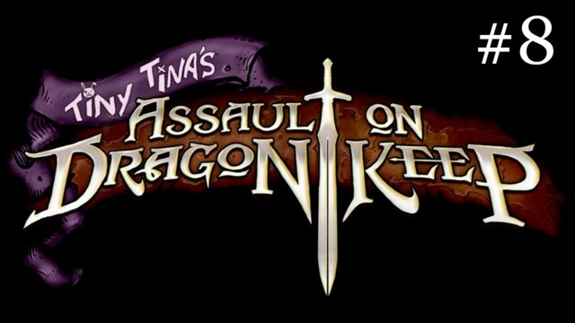 Tiny Tina's Assault on Dragon Keep [8] | Release