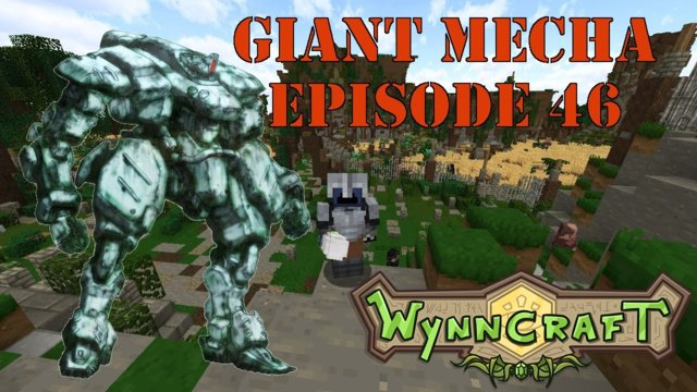 "Let's Play Wynncraft Episode 46 ""Giant Mecha"""