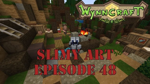 "Let's Play Wynncraft Episode 48 ""Slimy Art"""