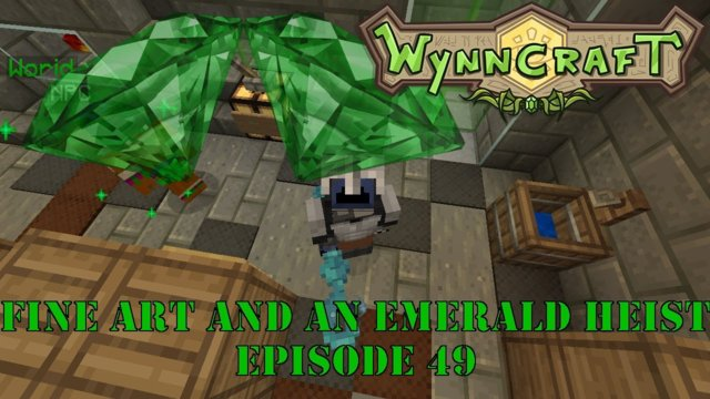 "Let's Play Wynncraft Episode 49 ""Fine Art And An Emerald Heist"""