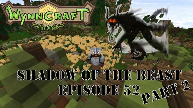 "Let's Play Wynncraft Episode 52 ""Shadow of the Beast Part 2"""