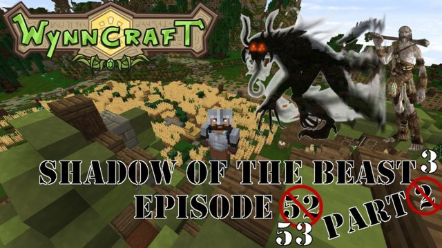 "Let's Play Wynncraft Episode 53 ""Shadow of the Beast Part 3"""