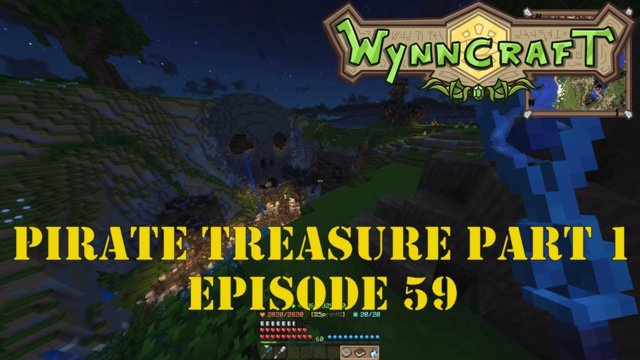 "Let's Play Wynncraft Episode 59 ""Pirate Treasure Part 1"""
