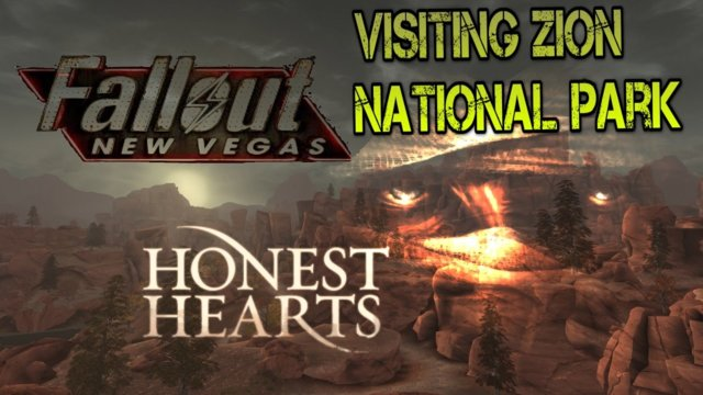 My visit at Zion national park in Fallout New Vegas Honest heart