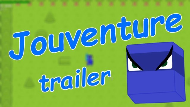 Jouventure: The Trailer (v0.0.5)