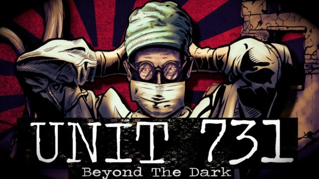 UNIT 731 & The Devil's Doctors - Beyond The Dark #2